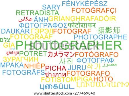 Background concept wordcloud multilanguage international many language illustration of photographer - stock photo