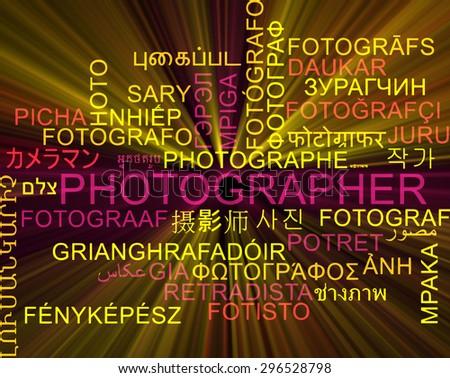 Background concept wordcloud multilanguage international many language illustration of photographer glowing light - stock photo
