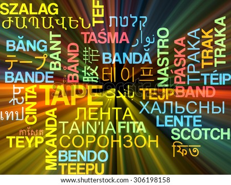 Background concept wordcloud multilanguage international many language illustration of tape glowing light