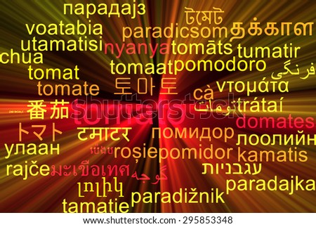 Background concept wordcloud multilanguage international many language illustration of tomato glowing light