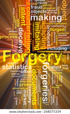 Background concept wordcloud of forgery counterfeiting glowing light