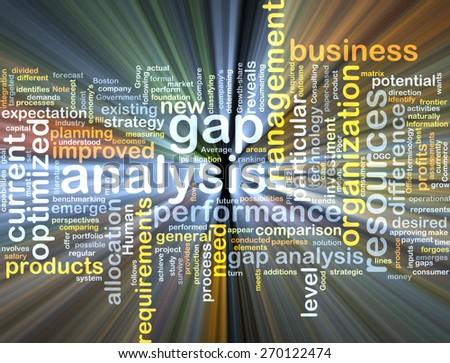 Background text pattern concept wordcloud illustration of gap analysis glowing light - stock photo