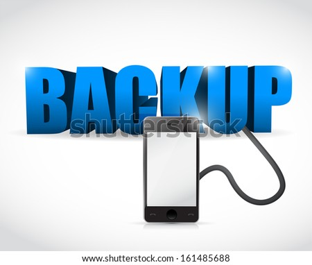 Backup sign connected to a smartphone. illustration design over white - stock photo