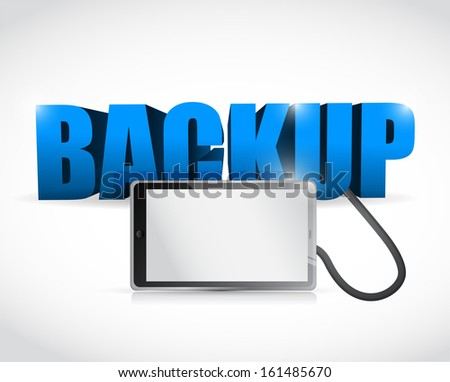 Backup sign connected to a tablet. illustration design over white - stock photo