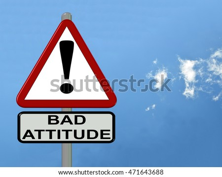 bad attitude, text , exclamation mark, triangle sign -3d rendering