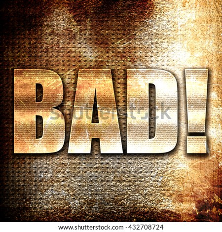bad, 3D rendering, metal text on rust background - stock photo