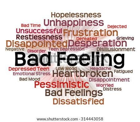 Bad Feeling Meaning Ill Will And Nastiness