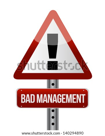 bad management warning road sign illustration design over white