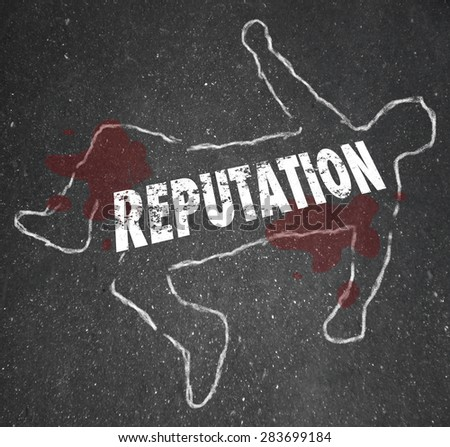Bad Reputation chalk outline to illustrate poor credibility and death of a career, job or opportunity - stock photo