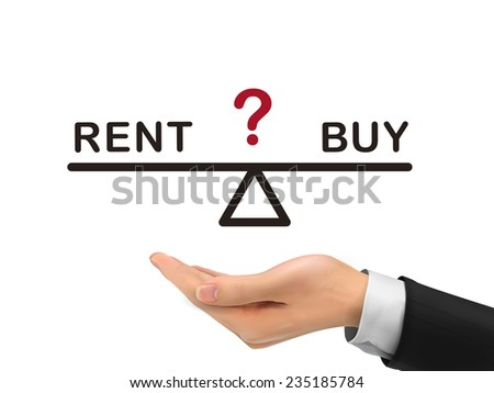 balance between rent and buy holding by realistic hand over white background - stock photo