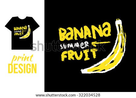 banana hand drawn illustration with text. illustration for t-shirt on other used. - stock photo