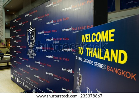 BANGKOK, THAILAND-DECEMBER 03:Welcome backdrop  at the Global Legends Series, at the Swisshotel, on Dec 3, 2014 in Bangkok, Thailand