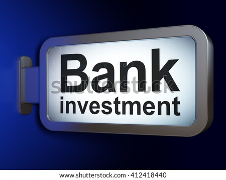 Banking concept: Bank Investment on advertising billboard background, 3D rendering