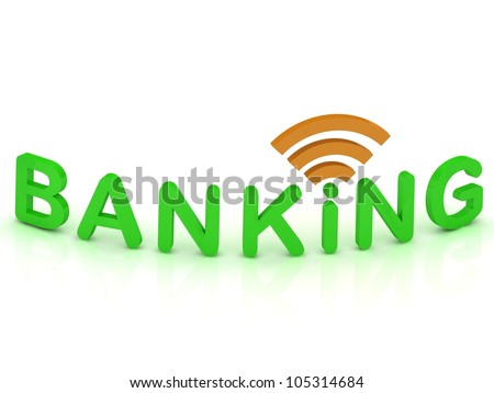 BANKING sign with the antenna with green letters on isolated white background