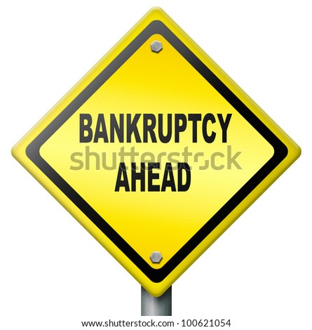 bankruptcy ahead debt relief consolation or restruction liquidation  and financial bankrupt, yellow raod sign warning for foreclosure