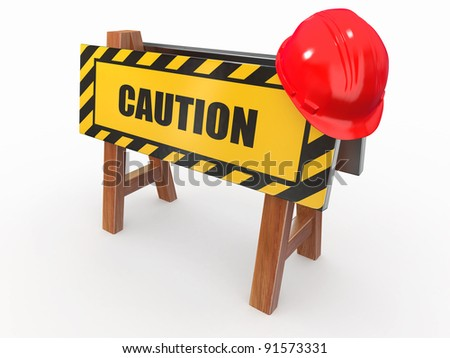Barrier with text caution and hardhat. 3d