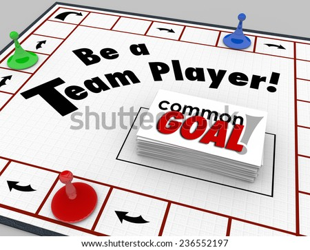 Be a Team Player words on a board game to illustrate people or workers cooperating and working toward a common goal, mission, objective or project