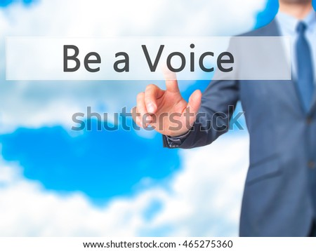 Be a Voice - Businessman hand pressing button on touch screen interface. Business, technology, internet concept. Stock Photo