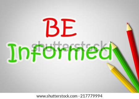 Be Informed Concept text on background - stock photo