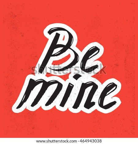 Be mine lettering