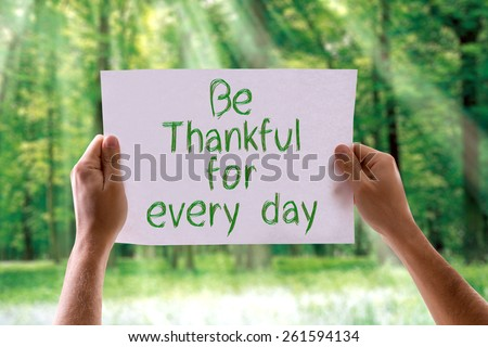 Be Thankful for Every Day card with nature background - stock photo