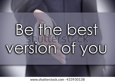 Be the best version of you - business concept with text - horizontal image - stock photo