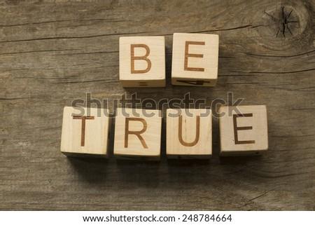 Be True - stock photo