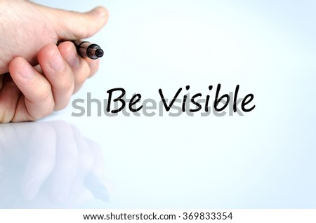 Be visible text concept isolated over white background