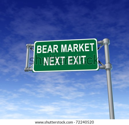 Bear Market green freeway sign representing uncertainty in financial business and lack of confidence.