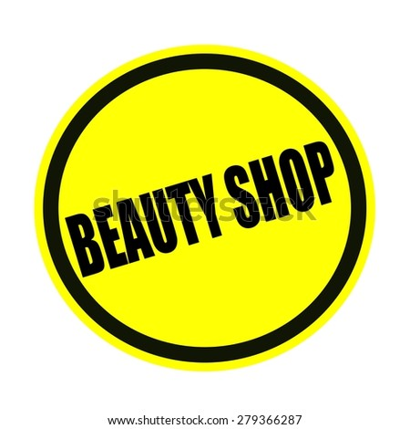Beauty shop black stamp text on yellow