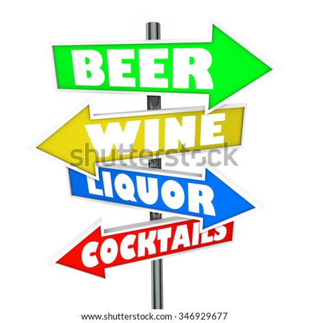 Beer, wine, liquor and cocktails words on arrow signs pointing to a bar, nightclub, store or market selling alcoholic beverages