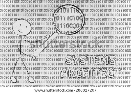being a system architect: man checking binary code with a magnifying glass