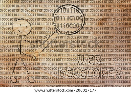 being a web developer: man checking binary code with a magnifying glass