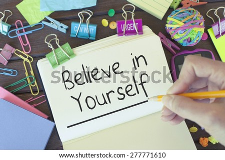 Believe in yourself - stock photo