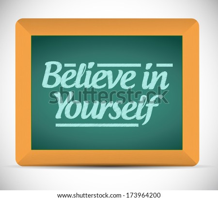 believe in yourself message on a chalkboard. illustration design over a white background - stock photo