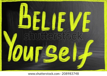 believe yourself - stock photo