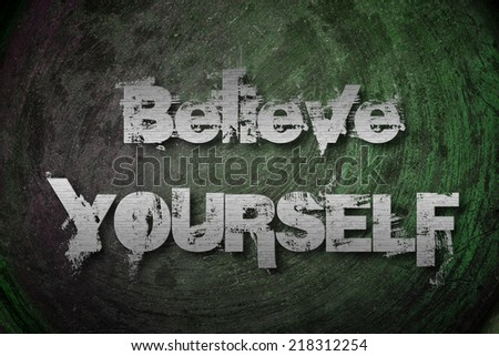 Believe Yourself Concept text on background - stock photo