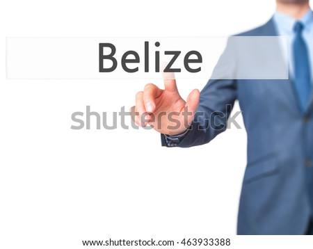 Belize - Businessman hand pushing button on touch screen. Business, technology, internet concept. Stock Image