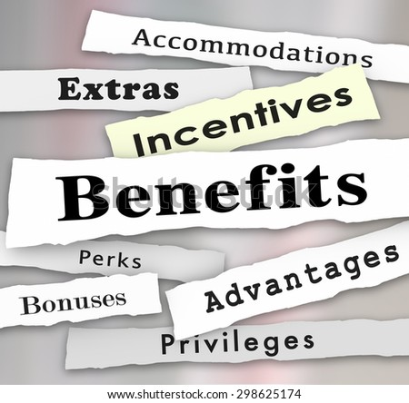 Benefits Incentives Bonuses Extras Perks and Advantages newspaper headlines to illustrate updates on important priveleges or accommodations of a job or opportunity