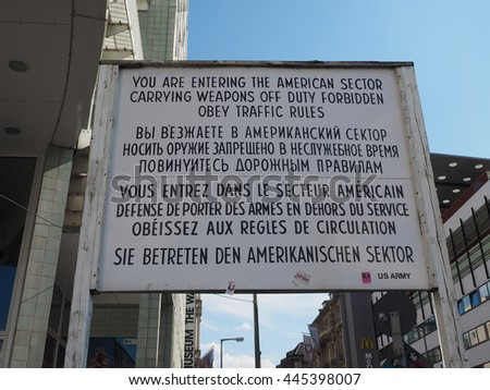 BERLIN, GERMANY - CIRCA JUNE 2016: Checkpoint Charlie (aka Checkpoint C) wall crossing point between East Berlin and West Berlin during the Cold War