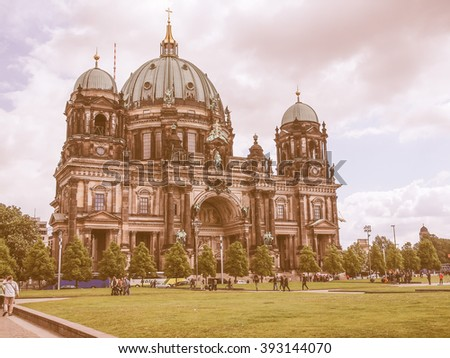 BERLIN, GERMANY - MAY 10, 2014: Tourists visiting the Berliner Dom cathedral church in Berlin Germany vintage