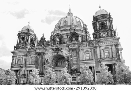 Berliner Dom cathedral church in Berlin Germany in black and white - stock photo