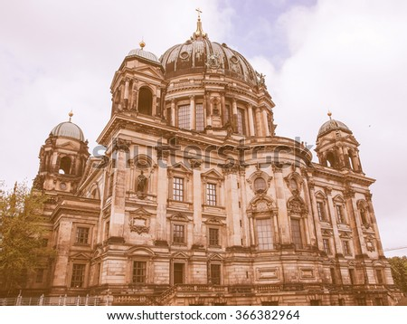 Berliner Dom cathedral church in Berlin Germany vintage