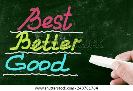 best better good concept - stock photo