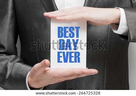 Best Day Ever message in male hands - stock photo