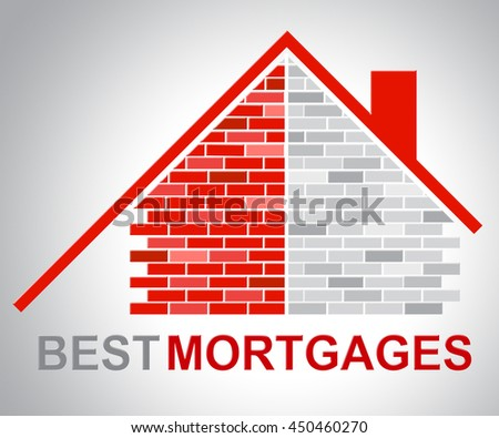 Best Mortgages Showing Real Estate And Ultimate - stock photo