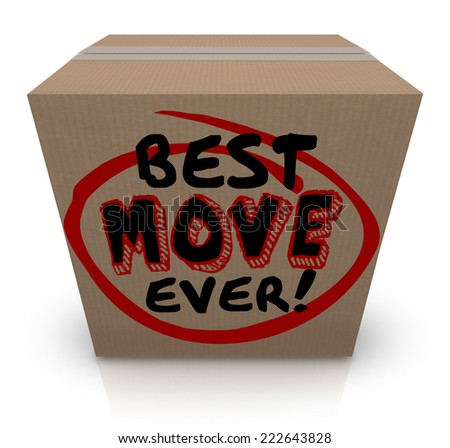 Best Move Ever words on a cardboard box to illustrate a good moving experience to a new home or workplace - stock photo