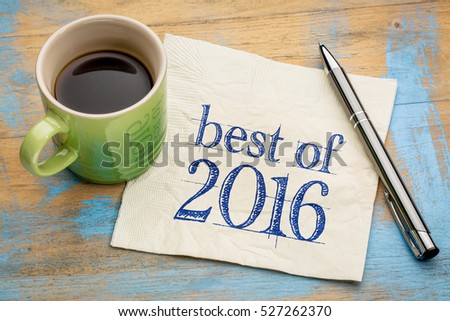 best of 2016 sign -  handwriting on a napkin with a cup of coffee