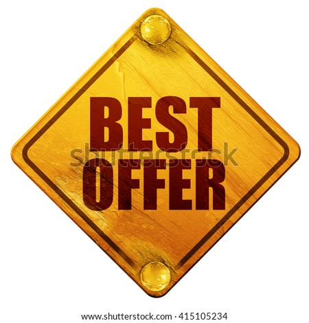best offer, 3D rendering, isolated grunge yellow road sign - stock photo