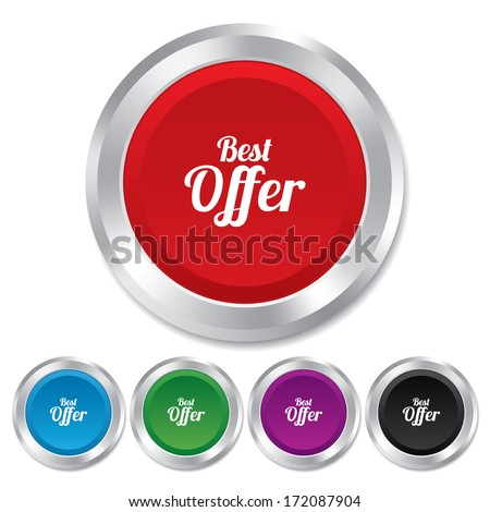 Best offer sign icon. Sale symbol. Round metallic buttons.